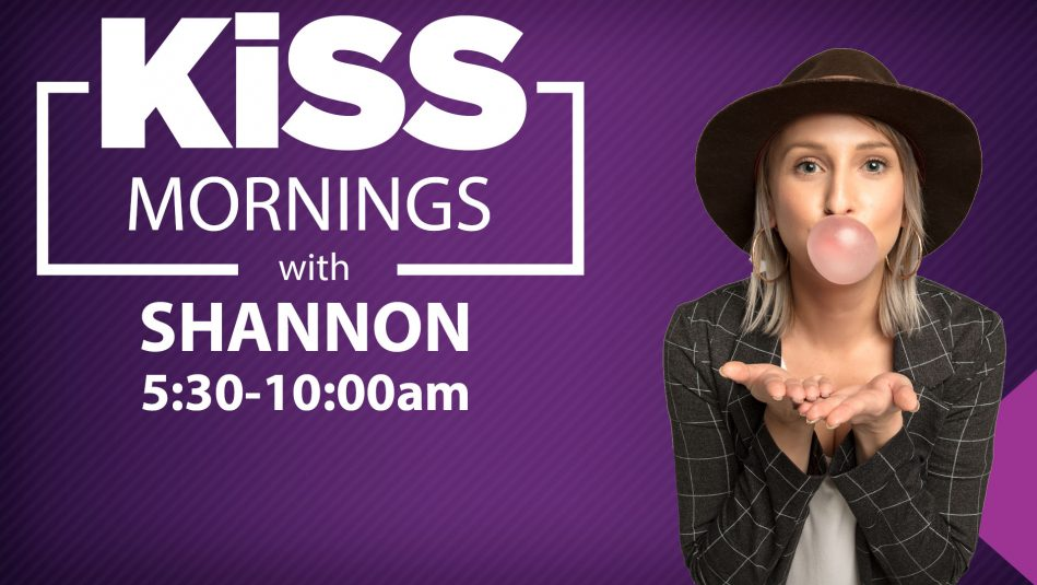 KiSS Mornings with Shannon
